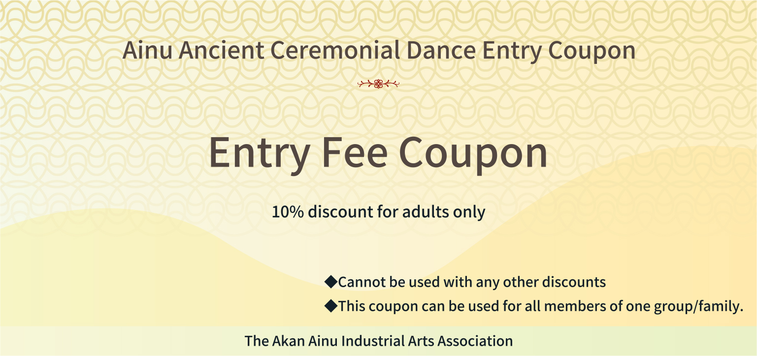 Ainu Ancient Ceremonial Dance Entry Coupon